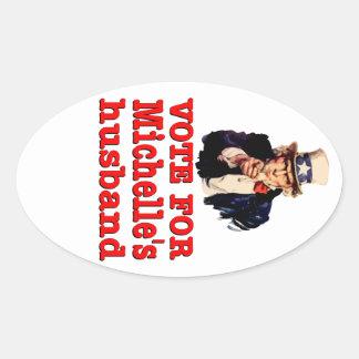 Obama political design Vote For Michelle's Husband Oval Sticker