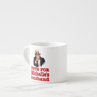 Obama political design Vote For Michelle's Husband 6 Oz Ceramic Espresso Cup
