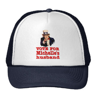 Obama political design Vote For Michelle's Husband Trucker Hat