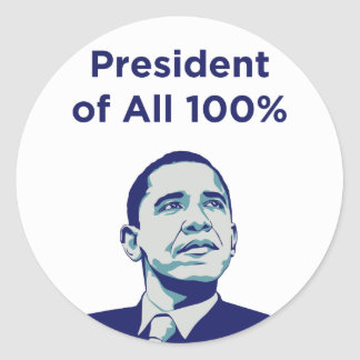 Obama: President of All 100% Stickers
