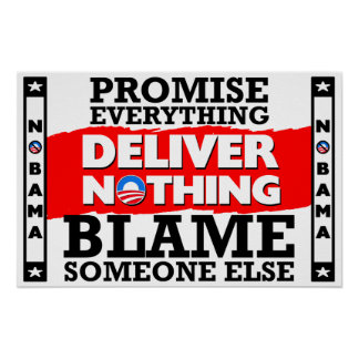 Obama Promise Everything Deliver Nothing Poster