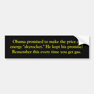 Obama promises higher gas prices bumper sticker