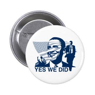 Obama que abotonamos sí pin redondo de 2 pulgadas