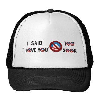 """Obama que dije """"te amo"""" demasiado pronto gorro"""