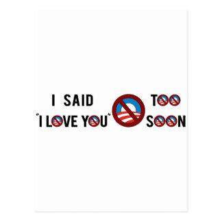 """Obama que dije """"te amo"""" demasiado pronto postales"""