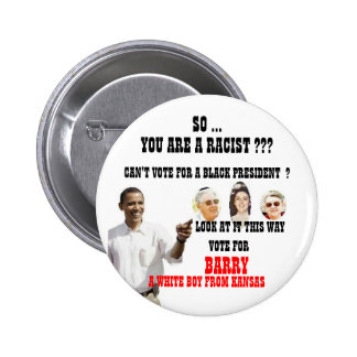 OBAMA RACIST. BUTTON
