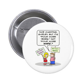 Obama re-elect four more wars years pinback button