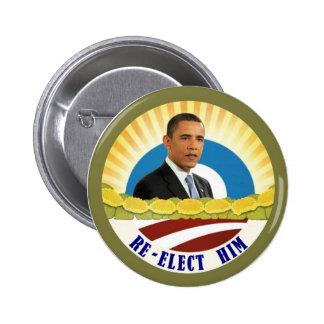Obama: Re-Elect Him Pinback Button