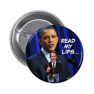 Obama: Read My LIps... Button