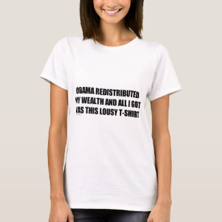 Obama Redistributed My Wealth T-Shirt