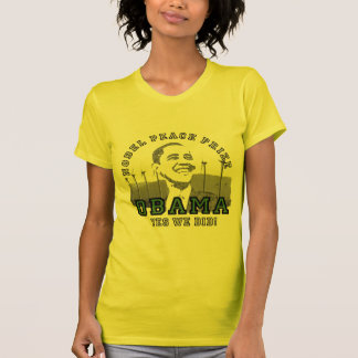 Obama Renewable Energy Nobel Peace Prize T Shirt