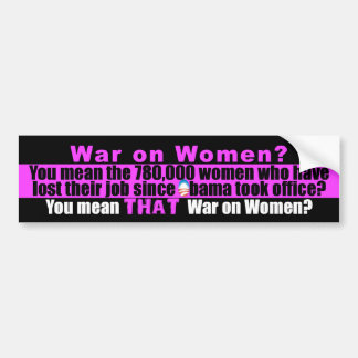 Obama s War on Women Bumper Stickers