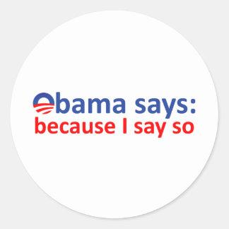 Obama said so classic round sticker