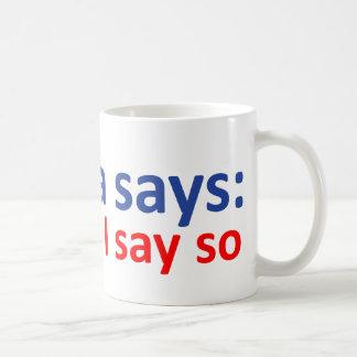 Obama said so coffee mug