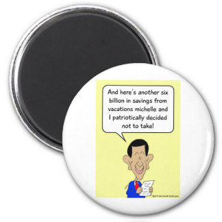 Obama saves money by skilpping vacations refrigerator magnets