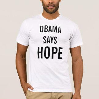 OBAMA SAYS HOPE T-Shirt