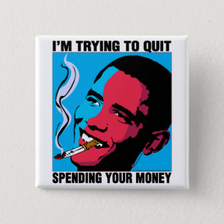 Obama Says: I'm Trying To Quit Button