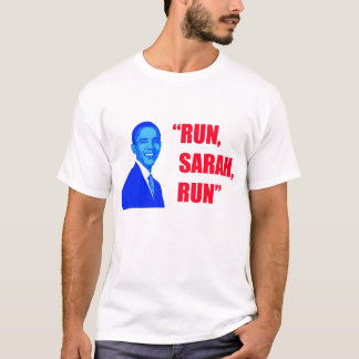 Obama says Run Sarah Run T-Shirt