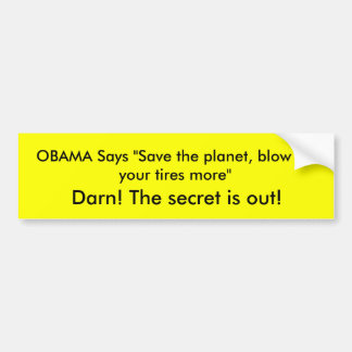 """OBAMA Says """"Save the planet, blow up your tires... Car Bumper Sticker"""