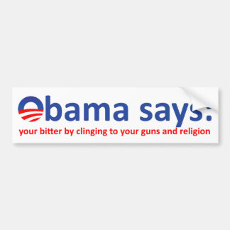 Obama says your bitter bumper sticker