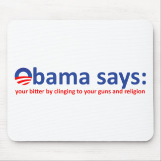 Obama says your bitter mouse pad