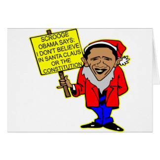 Obama Scrooge No Santa Claus No Constitution Card