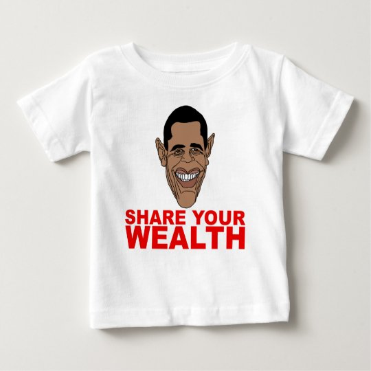 Obama: Share your wealth Baby T-Shirt
