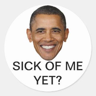 Obama, Sick of me yet? Classic Round Sticker