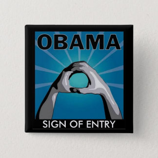 OBAMA SIGN OF ENTRY BUTTON