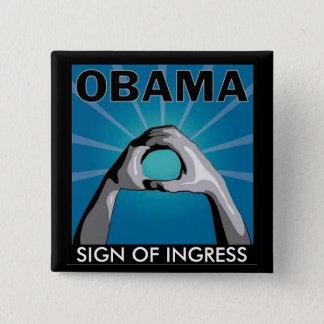 OBAMA SIGN OF INGRESS- SIGEN OF ENTRY PINBACK BUTTON