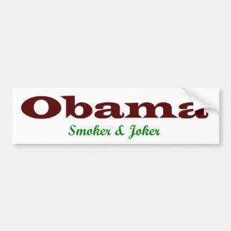 Obama - SMOKER and JOKER! Bumper Sticker