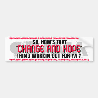 "OBAMA SO,HOW'S THAT ""CHANGE AND HOPE"" THING WORKIN BUMPER STICKERS"