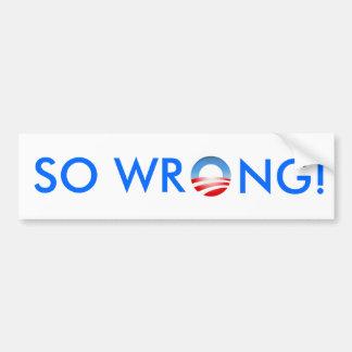 Obama So Wrong Car Bumper Sticker