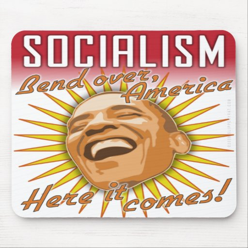 """Obama """"Socialism Here It Comes"""" Mousepad"""