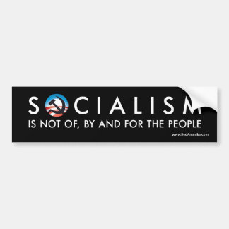 Obama Socialism Not Of, By And For The People Car Bumper Sticker
