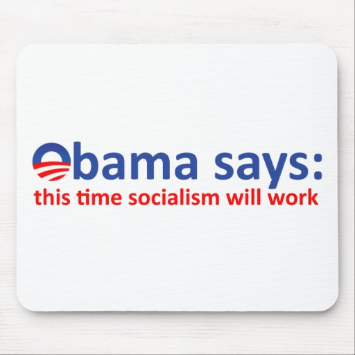 Obama Socialism will work! Mousepads