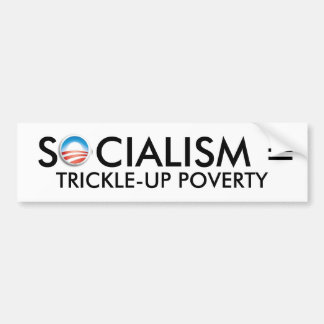 obama, SOCIALISMO = POBREZA de TRICKLE-UP Pegatina Para Auto