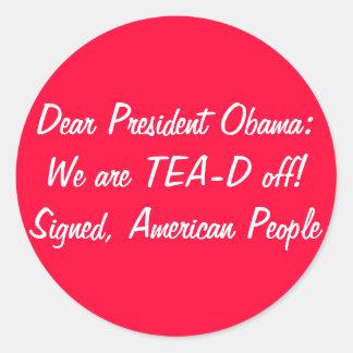 Obama: ¡Somos TEA-D apagado! Fiesta del té del día Pegatina Redonda