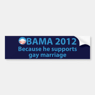 Obama Stands Strong For Gay Marriage Car Bumper Sticker