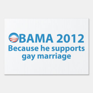 Obama Stands Strong For Gay Marriage Sign