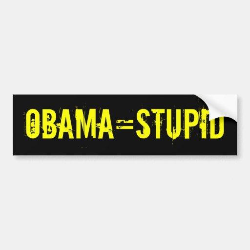 OBAMA=STUPID Bumper Sticker (offensive t shirts) Car Bumper Sticker