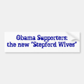 Obama Supporters: The New Stepford Wives Bumper Sticker