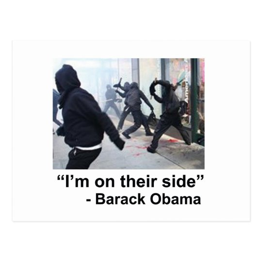 Obama Supports Violent Occupy Rioters Postcard