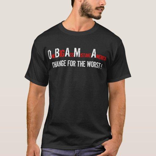 OBAMA T- SHIRT  One BIG Ass Mistake America