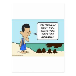 Obama tar balls babies aint postcard