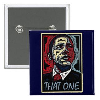 Obama That One 5 Pinback Button