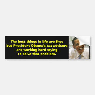 obama, The best things in life are free but Pre... Bumper Sticker