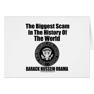 Obama-The Biggest Scam in The History of The World Card
