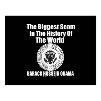 Obama-The Biggest Scam in The History of The World Postcard