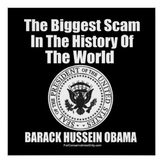Obama-The Biggest Scam in The History of The World Poster